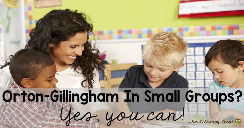 Orton-Gillingham In Small Groups? Yes, You Can!