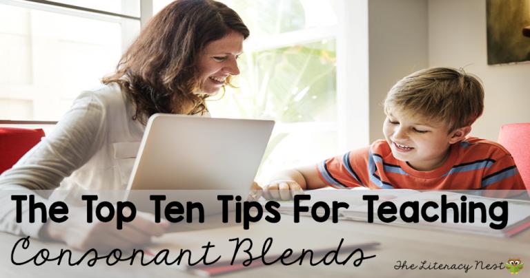 Top Ten Tips for Teaching Consonant Blends