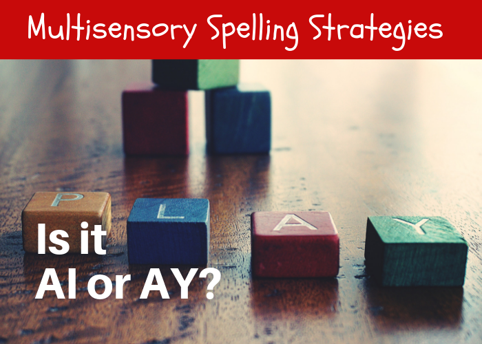 Spelling With Long A Vowel Teams: Is it AI or AY?