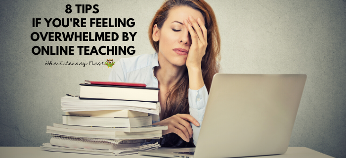 8 Tips If You're Feeling Overwhelmed by Teaching Online