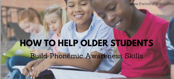 How To Help Older Students Build Phonemic Awareness Skills