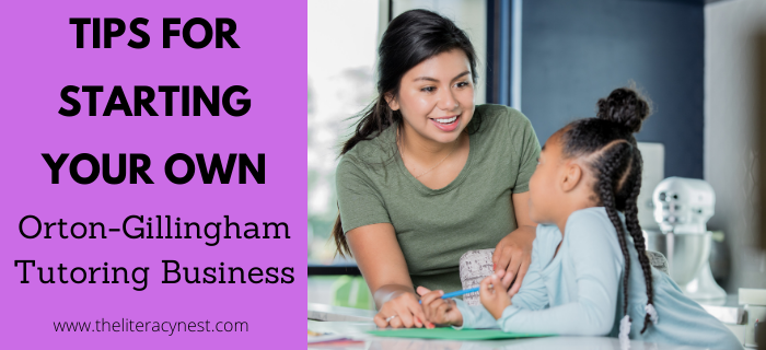 Tips for Starting Your Own Orton-Gillingham Private Tutoring Business